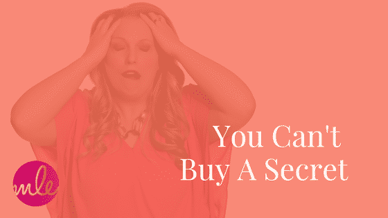 You Can't Buy A Secret