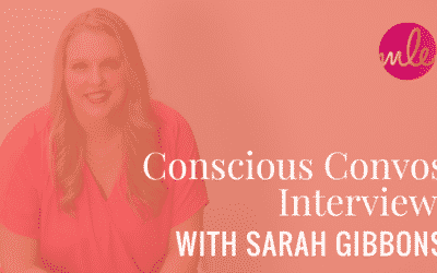 Conscious Convos Interview with Sarah Gibbons