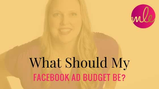 What should my Facebook ad budget be?