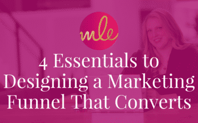 4 Essentials to Designing a Marketing Funnel That Converts