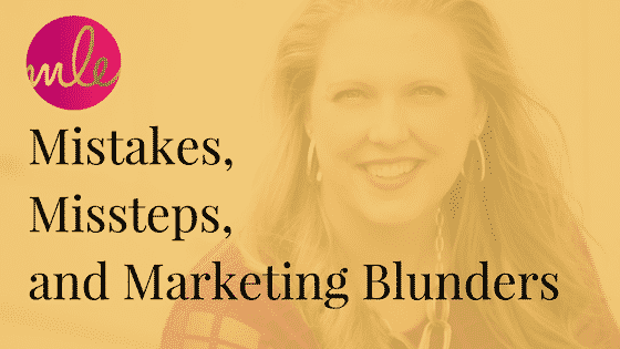 Mistakes, Missteps and Marketing Blunders