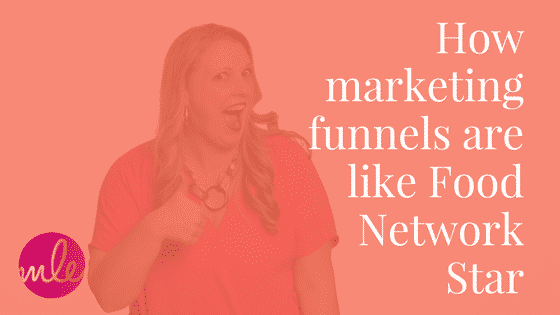 How Marketing Funnels Are Like The Next Food Network Star
