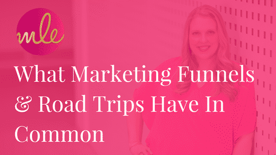 What Marketing Funnels & Road Trips Have In Common