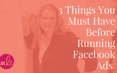3 Things You Must Have Before Running Facebook Ads (or you'll just waste your money)