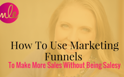 Episode #1: How To Use Marketing Funnels To Make More Sales Without Being Salesy