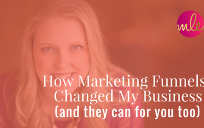 Episode #3: How Marketing Funnels Changed My Business (and how they can change your business too)