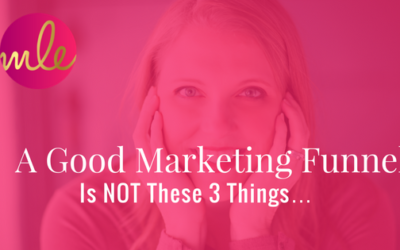 Episode #4: A Good Marketing Funnel Is NOT These 3 Things…