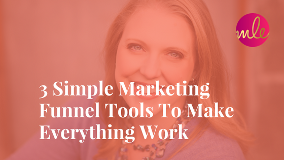 Episode #7: 3 Simple Marketing Funnel Tools To Make Everything Work