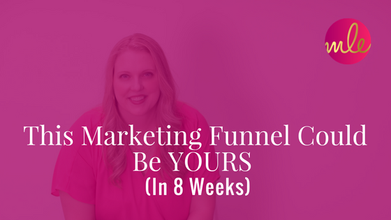 Episode #10: This Marketing Funnel Could Be YOURS In 8 Weeks