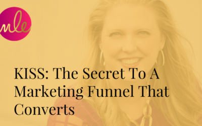 Episode #13: KISS: The Secret To A Marketing Funnel That Converts