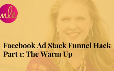 Episode #17: Facebook Ad Stack Funnel Hack Part 1: The Warm Up
