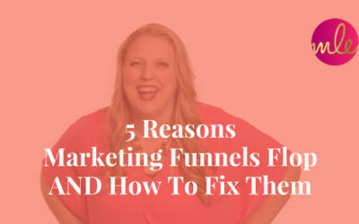 Episode #15: 5 Reasons Marketing Funnels Flop AND How To Fix Them