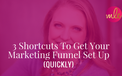 Episode #14: 3 Shortcuts To Get Your Marketing Funnel Set Up Quickly