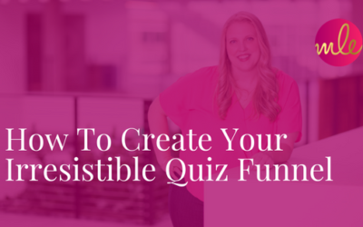 Episode #22 How To Create Your Irresistible Quiz Funnel
