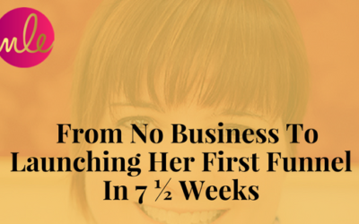 Episode #21: From No Business To Launching Her First Funnel In 7 ½ Weeks