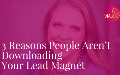 Episode #26: 3 Reasons People Aren't Downloading Your Lead Magnet