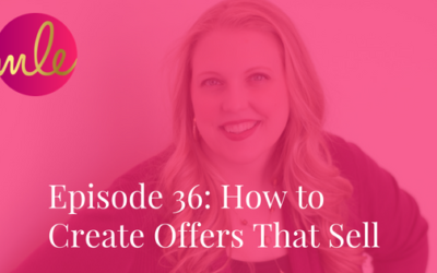 Episode 36: How to Create Offers That Sell