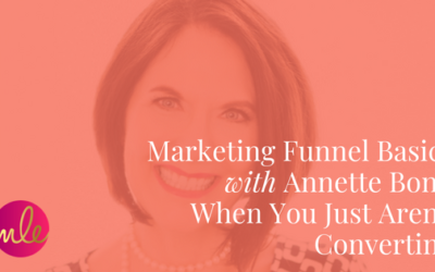 Episode 39: Marketing Funnel Basics with Annette Bond When You Just Aren