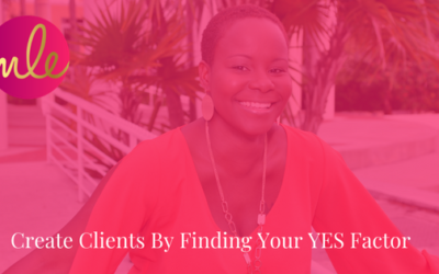 Episode 40: Create Clients By Finding Your YES Factor