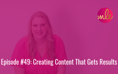 Episode 49: Creating Content That Gets Results