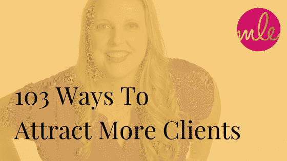 103 Ways To Attract More Clients