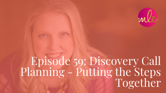 Episode 59: Discovery Call Planning – Putting the Steps Together