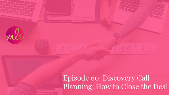 Episode 60: Discovery Call Planning: How to Close the Deal