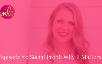 Episode 72: Social Proof: Why It Matters