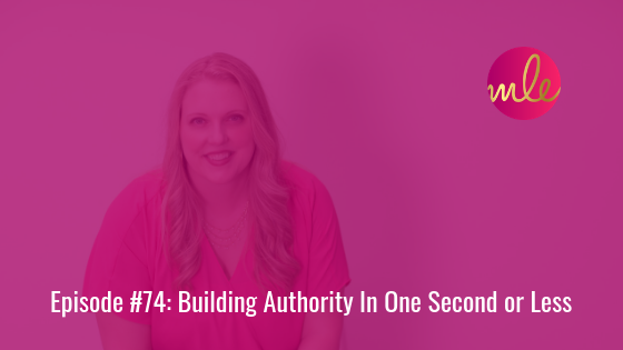 Episode 74: Building Authority In One Second or Less