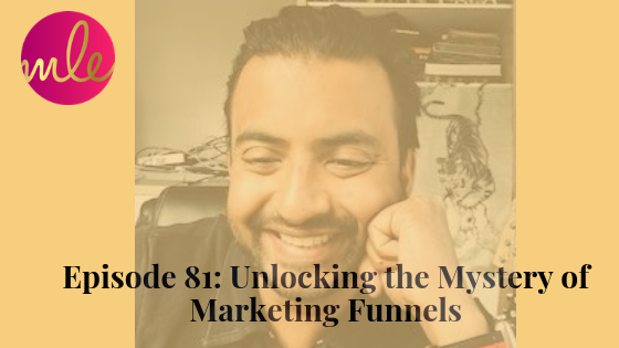 Episode 81: Unlocking the Mystery of Marketing Funnels