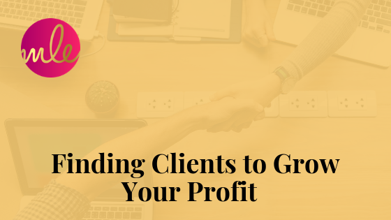 Episode 85:  Finding Clients to Grow Your Profit