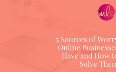 Episode 83: 5 Sources of Worry Online Businesses Have and How to Solve Them