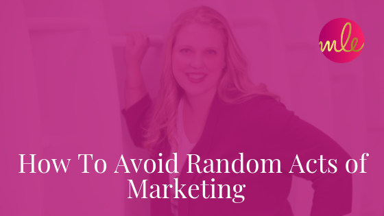 Episode 86: How To Avoid Random Acts of Marketing