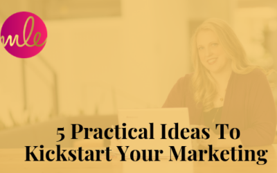 Episode 89: 5 Practical Ideas To Kickstart Your Marketing