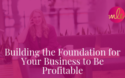 Episode 90: Building the Foundation for Your Business to Be Profitable