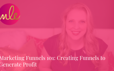 Episode 92: Marketing Funnels 101: Creating Funnels to Generate Profit