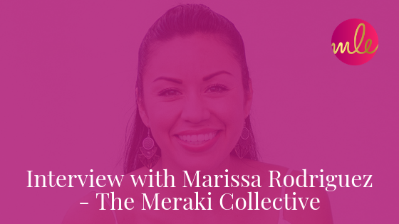 Interview with Marissa Rodriguez – The Meraki Collective