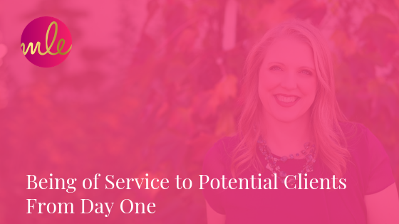 Episode 96: Being of Service to Potential Clients From Day One