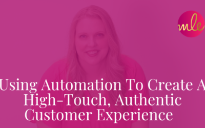 Episode 98: Using Automation To Create A High-Touch, Authentic Customer Experience