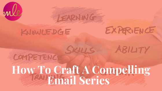 Episode 103: How To Craft A Compelling Email Series