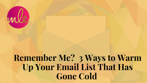 Episode 105: Remember Me? 3 Ways to Warm Up Your Email List That Has Gone Cold