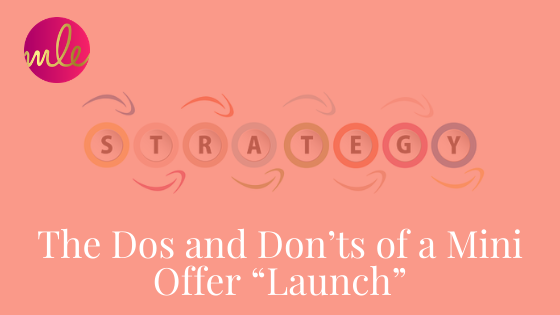"Episode 107: The Dos and Don'ts of a Mini Offer ""Launch"""