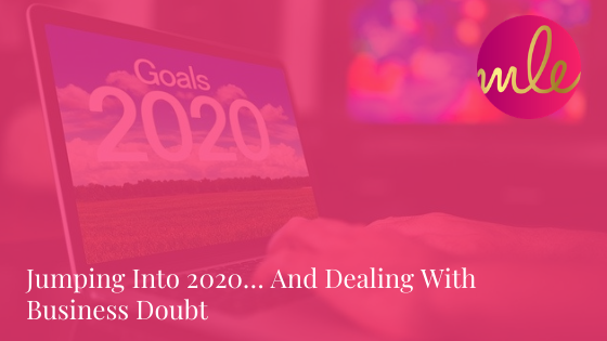 Episode 112: Jumping Into 2020… And Dealing With Business Doubt