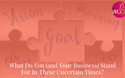 Episode 123: What Do You (and Your Business) Stand For In These Uncertain Times?